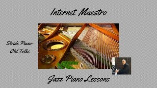 Free Jazz Piano Lessons -Old Folks- Stride piano