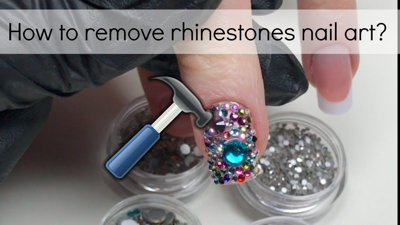 How to : take off rhinestones / crystals nail art | My favourite way ...
