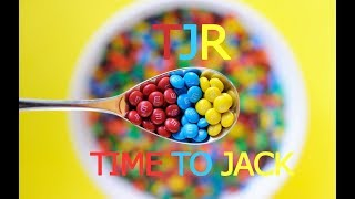 TJR - Time To Jack