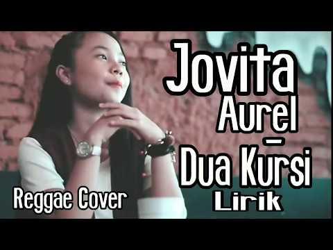 Jovita Aurel - Dua Kursi Lirik (Reggae Cover)