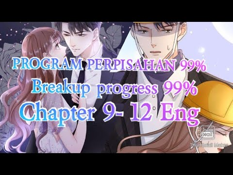Download Breakup progress 99% | Program perpisahan 99% Chapter 9 - 12 Eng Subtitle