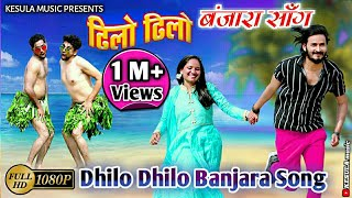 Dhilo Dhilo Banjara song - official video || Banjara new video song 2021 || KESULA music
