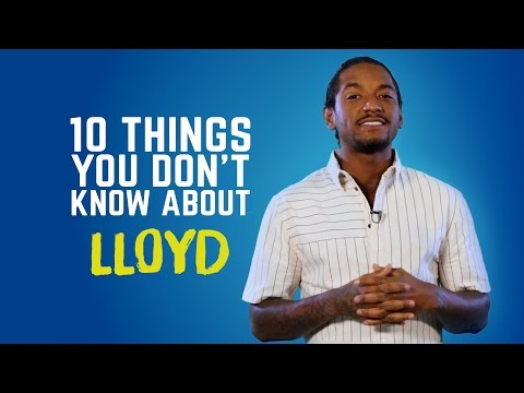 Lloyd - 10 Things You Don't Know