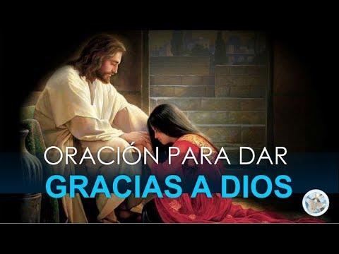 ORACI�N PARA DAR GRACIAS A DIOS Y PEDIR SU FORTALEZA
