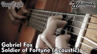 Soldier of Fortune (Deep Purple/Whitesnake) (Acoustic Version by Gabriel Fox)