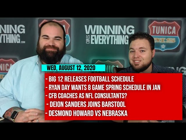 8/12 Big 12 schedule, Ryan Day wants answers, CFB coaches to NFL, Deion to Barstool, Nebraska vs B1G