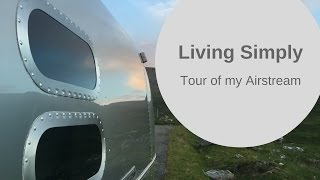 Simple Minimalist Living in an Airstream Trailer
