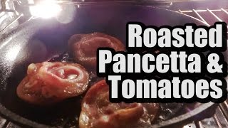 Roasted Pancetta & Tomatoes: Lc Quickie - Episode 5
