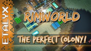 RimWorld - The Perfect Colony!