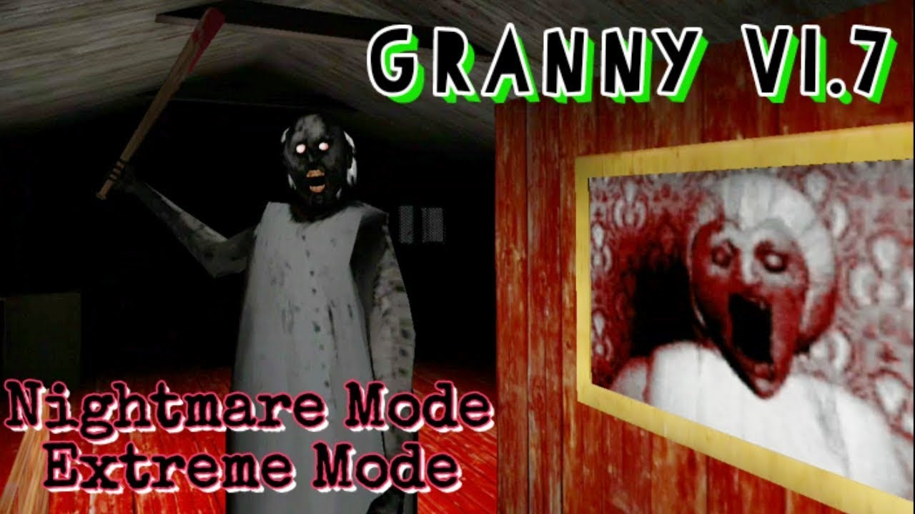 Granny Version 1.7 In Nightmare Extreme Mode - YouTube