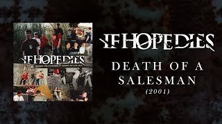 If Hope Dies - Death Of A Salesman (2001) Official Lyric Video