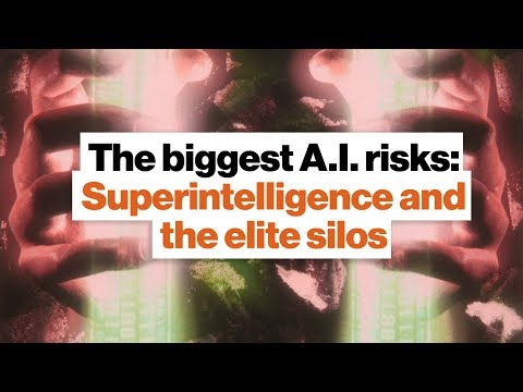 The biggest A.I. risks: Superintelligence and the elite silos | Ben Goertzel