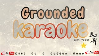 Sami yusuf grounded Karaoke song lyrics Video