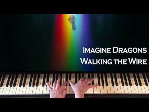 Imagine Dragons - Walking The Wire 2017 (Piano cover)