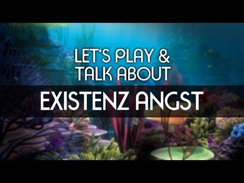 Lets Play & Talk About - Existenzangst [deutsch] [FullHD]