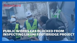 Public Works CAS Wavinya Ndeti blocked from inspecting Likoni footbridge project