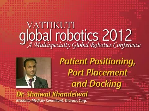 Dr. Shaiwal Khandelwal: Patient Positioning Port Placement Docking