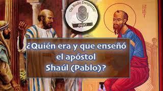 Quién era y qué enseñó el apóstol Shaúl (Pablo)? - Un Rudo Despertar Radio #26