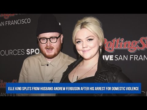 Elle King Splits From Husband Andrew Ferguson After His Arrest for Domestic Violence