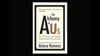 The Alchemy Of Us: How Humans And Matter Transformed One Another  Science On Tap Livestream Show
