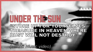 Store up for yourself treasure in heaven where rust will not destroy (music video)