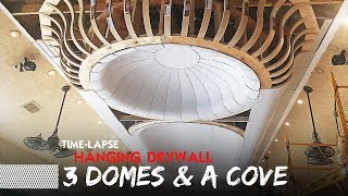 Time Lapse | Hanging & Taping Drywall | 3 Dome Ceilings & a Cove