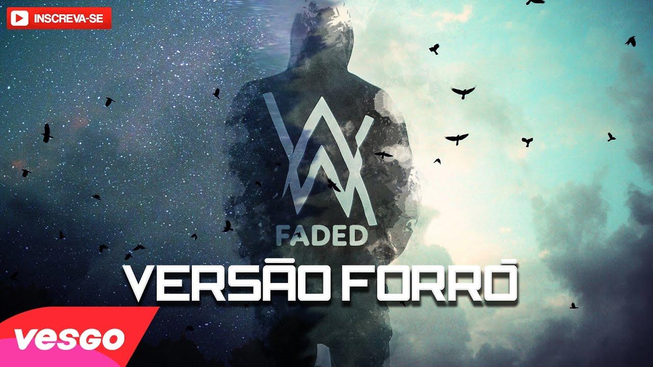 Alan Walker FADED VERSÃO FORRÓ - YouTube