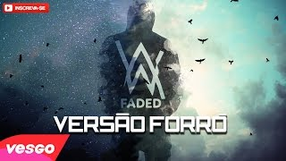 Alan Walker FADED VERSÃO FORRÓ