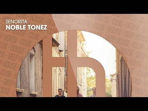 Noble Tonez - Senorita (Official)