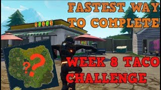 FAStEST WAY TO COMPLETE WEEK 8 TACO SHOP CHALLENGE | Fortnite Battle Royale Guide