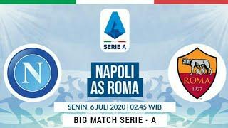 NAPOLI VS AS ROMA Prediksi Line Up - Jadwal Liga Italia Malam Ini | 6 Juli 2020 Live Mola Tv/ Rcti