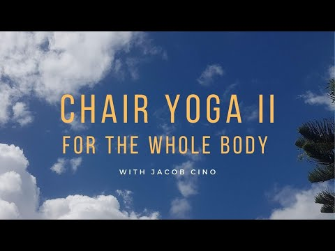Chair Yoga 2  - For The Whole Body - With Jacob