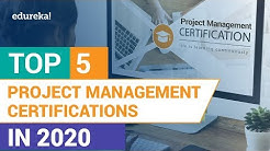 Top 5 Project Management Certifications in 2020 | Project Management Career in 2020 | Edureka
