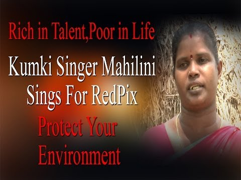 Rich in Talent, Poor In Life | Kumki Singer Mahilini Sings For RedPix |Protect Your Environment