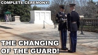 Changing of the Guard!  Complete Ceremony at Arlington National Cemetery