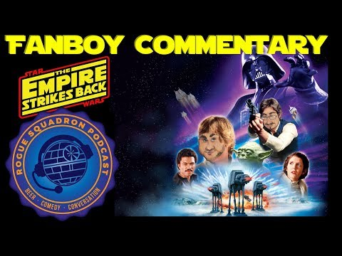 Star Wars: The Empire Strikes Back - Fanboy Commentary (Full Movie Audio)