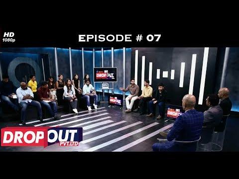 Dropout Pvt Ltd- Full Episode 07 - Meet the CEOs!