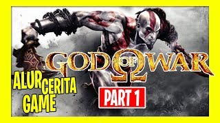 ALUR CERITA GOD OF WAR 1 2 + ASCENSION - CHAIN OF OLYMPUS - GHOST OF SPARTA | PART 1