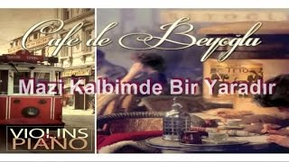 Cafe De Beyoğlu - Mazi Kalbimde Bir Yaradır (Official Audio)