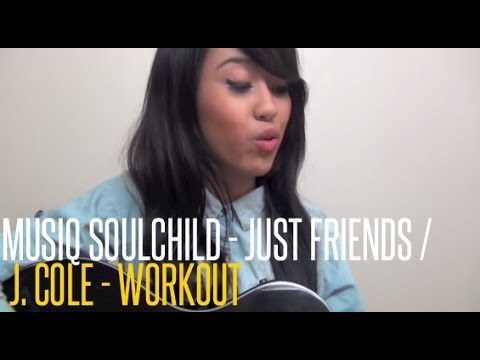 Musiq Soulchild - Just Friends/J. Cole - Work Out (Cover by Jessica Domingo)