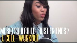 Musiq Soulchild - Just Friends/J. Cole - Work Out (Cover by Jessica Domingo)