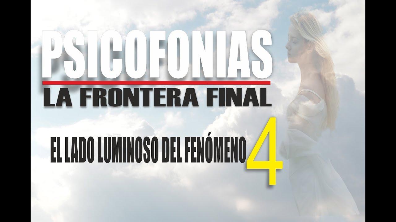 PSICOFONÍAS , LA FRONTERA FINAL -  4