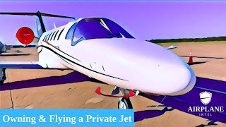 Owning and Flying a Citation Jet | Airplane Intel | Citation Jet Review