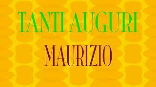 Tanti Auguri Maurizio - Buon compleanno - Happy Birthday