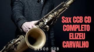 Sax CD Completo Hinos CCB - Elizeu de Maringá 🎷