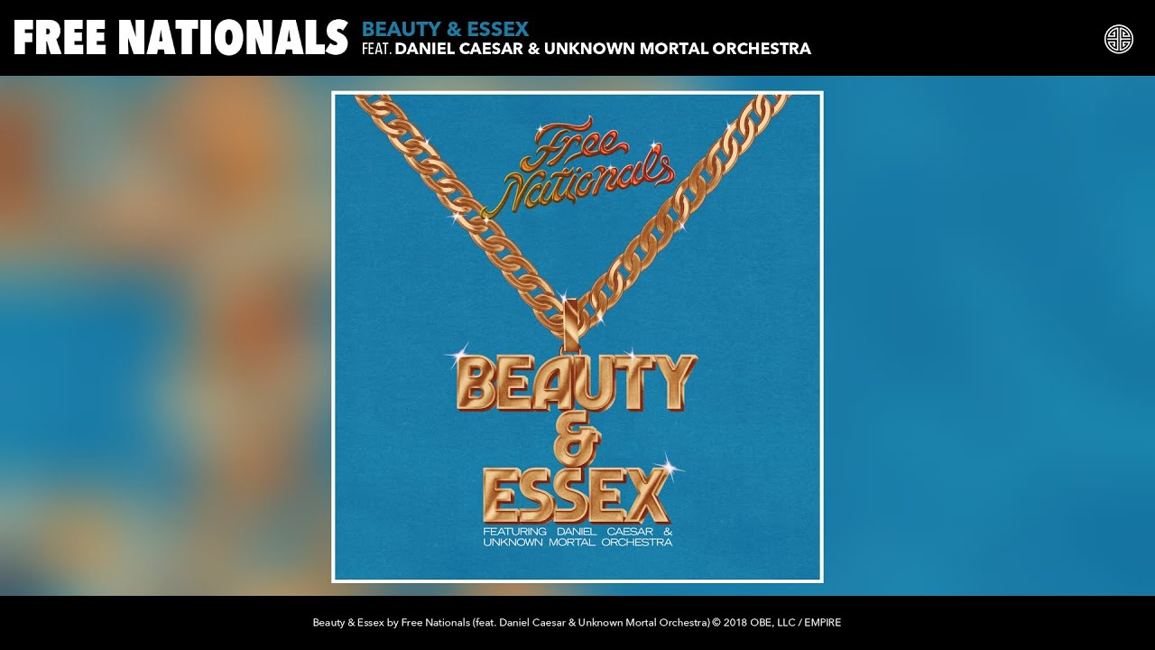 Download Free Nationals - Beauty & Essex (Audio) (feat. Daniel Caesar & Unknown Mortal Orchestra)