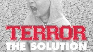"Terror ""The Solution"" (Audio)"