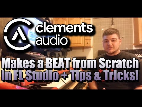 ClementsAudio.com - Grant Makes A Beat From Scratch in FL Studio + Tips & Tricks Tutorials