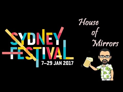Sydney Festival Episodio 1 - House of mirrors
