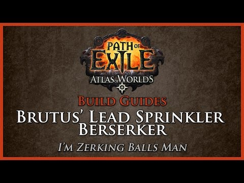Path of Exile: Berserker Brutus' Lead Sprinkler Build Guide